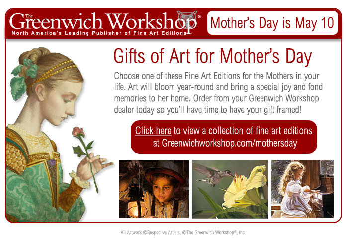 Gifts of Art for Mother's Day from Greenwich Workshop
